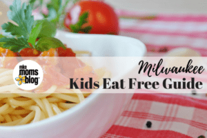 Kids Eat Free Milwaukee