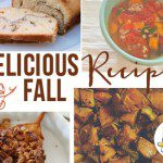 Fall Recipes – 6 Simple, Delicious, Toasty Recipes for Fall