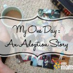 My One Day Story: In Honor of National Adoption Day