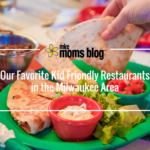 Our Favorite Kid-Friendly Restaurants in the Milwaukee Area