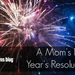 A Mom's New Year's Resolutions