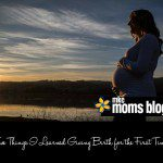 5 Things I Learned Giving Birth for the First Time