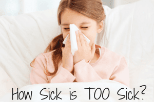 How Sick is TOO Sick-