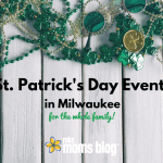 2017 St. Patrick's Day Events for Milwaukee Families