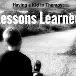 Having a Kid in Therapy :: Lessons Learned
