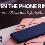 When the Phone Rings :: How I Became Your Foster Mother