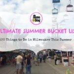 Ultimate Summer Bucket List :: 100 Things to Do in Milwaukee This Summer {Free Printable!}
