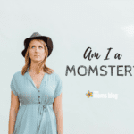 Am I a Momster? {Guest Post}