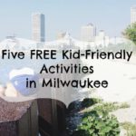 Five Kid-Friendly Things to Do in Milwaukee for FREE
