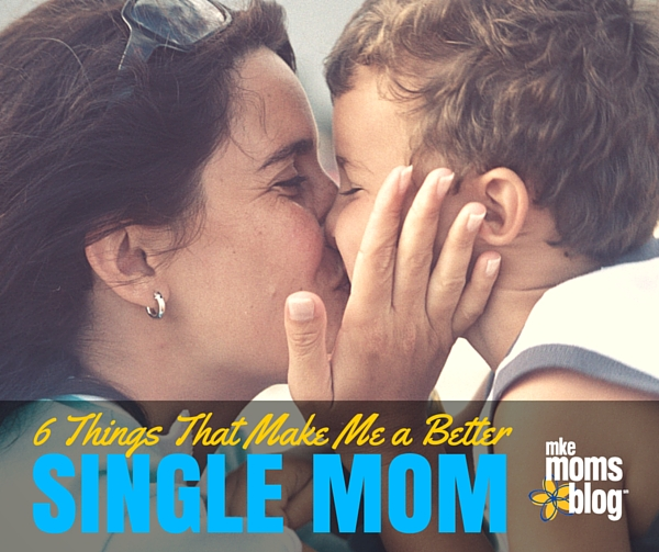 6 things that make me a better single mom