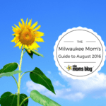 A Milwaukee Mom's Guide To The Month Of August 2016