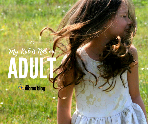 My Kid is Not an Adult
