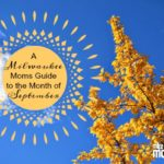 A Milwaukee Moms Guide to the Month of September 2016