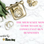 The Milwaukee Moms Guide to Consultant Run Businesses