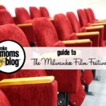 MKE Moms Guide to the Milwaukee Film Festival