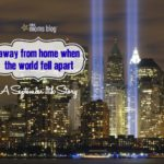 Away from Home When The World Fell Apart :: A September 11th Story