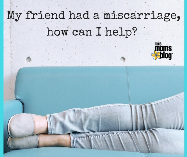 Helping a Friend through a Miscarriage
