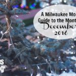 A Milwaukee Moms Guide to the Month of December 2016