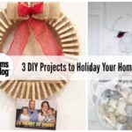 3 Holiday DIY Projects to Deck the Halls