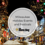 Milwaukee Holiday Events & Festivals