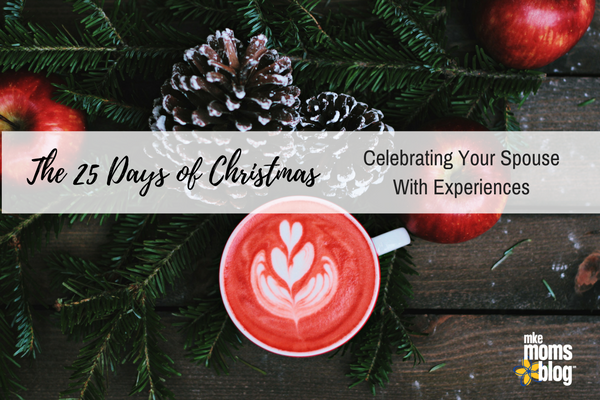 the 25 days of christmas celebrating your spouse with experiences