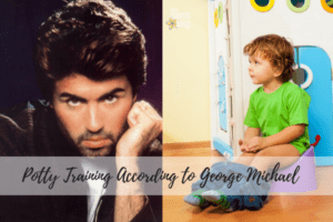 Potty Training According to George Michael