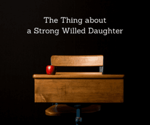 strong willed daughter