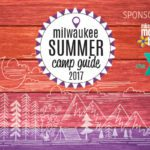 2017 Milwaukee Area Summer Camps Guide