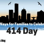 Happy 414 Day! 14 Ways for Families to Celebrate Milwaukee!