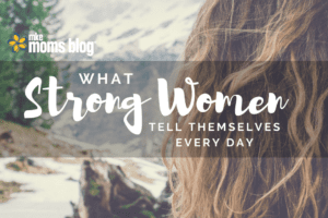 What Strong Women Tell themselves
