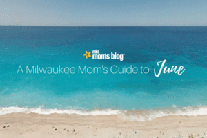 A Milwaukee Mom's Guide to