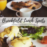 Working Moms :: Brookfield Lunch Spots