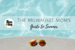 THE ULTIMATE GUIDE TO SUMMER IN MILWAUKEE