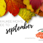 A Milwaukee Mom's Guide to the Month of September