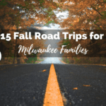 15 Fall Road Trips for Milwaukee Families