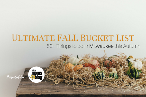 Milwaukee Fall Bucket List