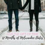 Giving the Gift of Time :: 12 Months of Milwaukee Dates to Enjoy with the One You Love