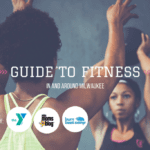 Guide to Fitness in the Greater Milwaukee Area