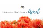 A Milwaukee Mom's Guide to (4)