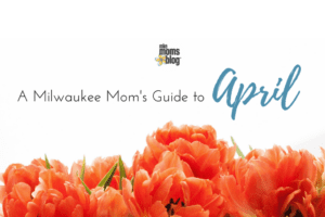 A Milwaukee Mom's Guide to (4)