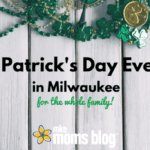 2018 St. Patrick's Day Events in Milwaukee for Families