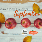 A Milwaukee Mom's Guide to September
