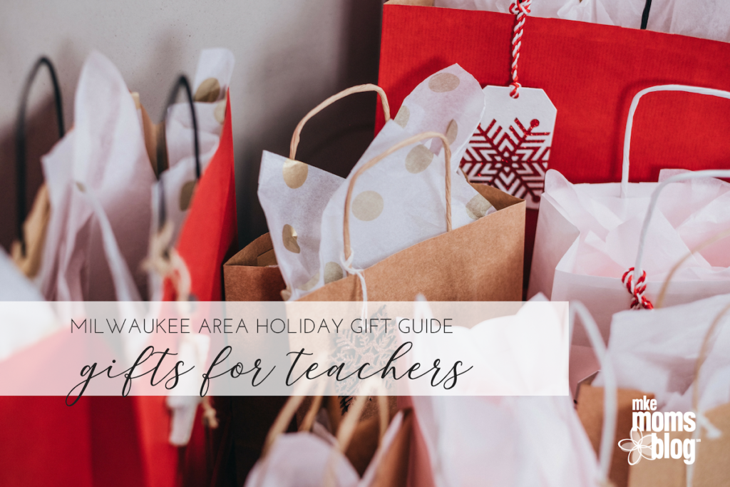 Milwaukee gift ideas for teachers