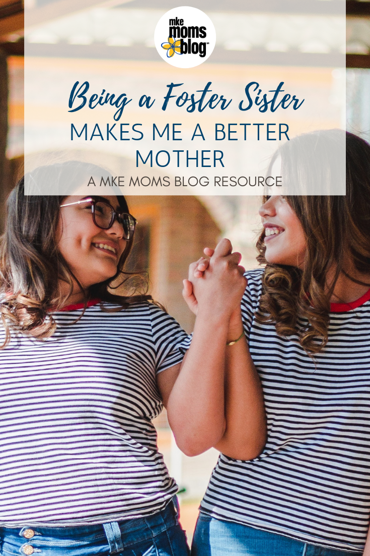 Being a foster sister makes me a better mom