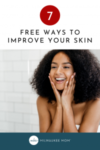 Free or Super Cheap Ways to Improve Your Skin Today
