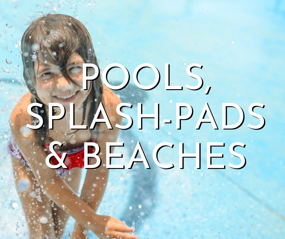Pools, splash pads and beaches